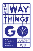 The Way Things Go by Aaron Jaffe