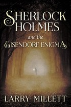 Sherlock Holmes and the Eisendorf Enigma (Larry Millett)