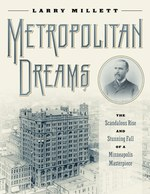 Metropolitan Dreams (Larry Millett)