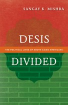Desis Divided (Sangay Mishra)