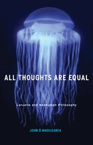All Thoughts Are Equal (John O Maoilearca)