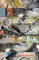 A Geology of Media by Jussi Parikka