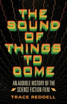 The Sound of Things to Come (Trace Reddell)