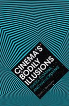 Cinema's Bodily Illusions (Scott C. Richmond)
