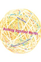 Building Dignified Worlds (Gerda Roelvink)