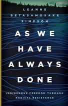 As We Have Always Done (Leanne Betasamosake Simpson)