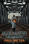 Publishers Weekly reviews Blue Guitar Highway