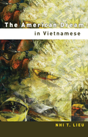 Reflections on Nhi T. Lieu's The American Dream in Vietnamese