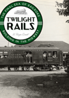 Technology and Culture reviews Twilight Rails